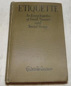 Etiquette An Encyclopedia of Good Manners and: Rosiere, Gabrielle