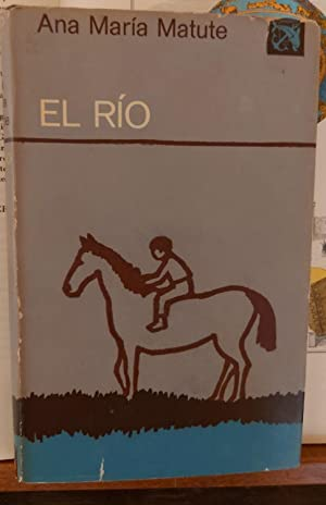 EL RIO.: ANA MARIA MATUTE