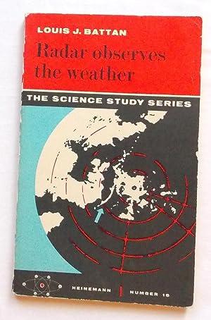 Radar Observes the Weather (The Science Study: Battan, Louis J.