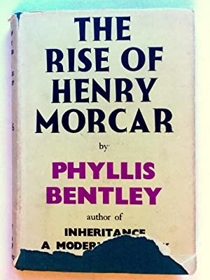The Rise of Henry Morcar (Inheritance Trilogy: Bentley, Phyllis