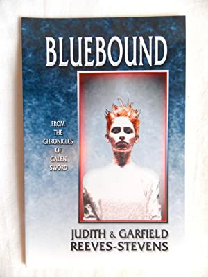 The Chronicles of Galen Sword - Bluebound: Reeves-Stevens, Judith &