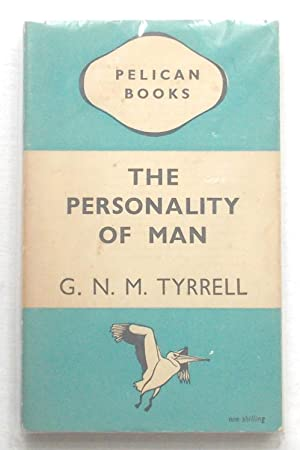 The Personality of Man - New Facts: Tyrrell, G. N.
