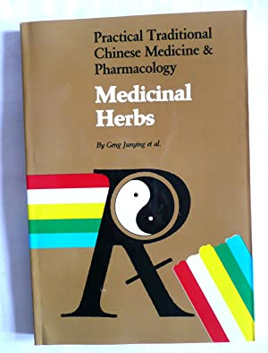 Medicinal Herbs (Practical Chinese Traditional Medicine and: Geng Junying et