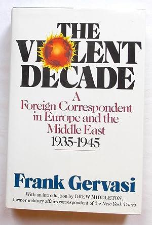 The Violent Decade - A Foreign Correspondent: Gervasi, Frank
