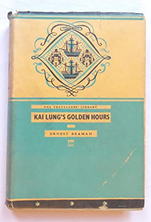 Kai Lung's Golden Hours (Travellers Library): Bramah, Ernest