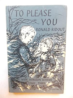 To Please You (The Wide Horizon Reading: Ridout, Ronald