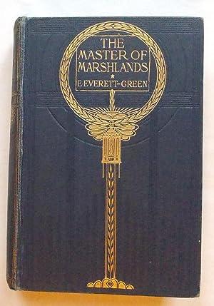 The Master of Marshlands: Everett-Green, E.