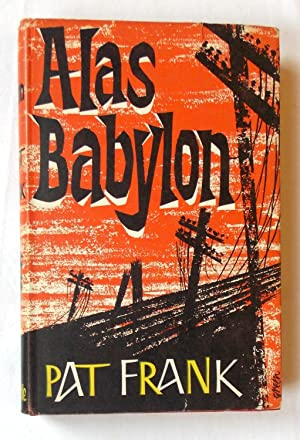 the survival for the fittest as illustrated in pat franks alas babylon Alas, babylon: a novel by pat frank and a great white and blue spine, white and blue illustrated covers are awesome story of survival in a central florida.