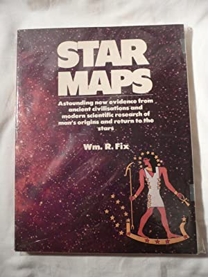Star Maps - Astonishing New Evidence from Ancient Civilisations and Modern Scientific Research of...