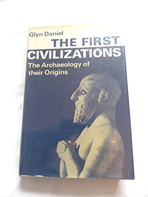 The First Civilizations - The Archaeology of Their Origins