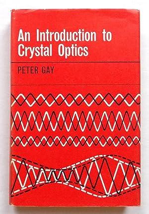 An Introduction to Crystal Optics: Gay, Peter