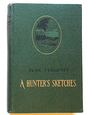 A Hunter's Sketches: Turgenev, Ivan