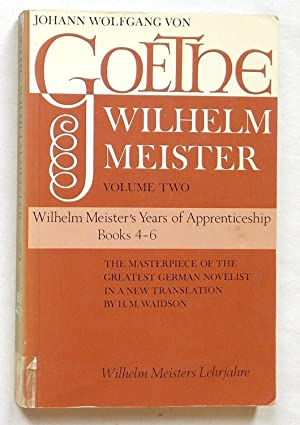 Wilhelm Meister's Years of Apprenticeship (Wilhelm Meisters: Goethe, Tr. H.