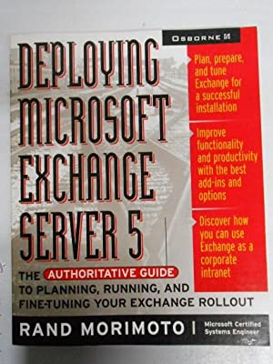 DEPLOYING MICROSOFT EXCHANGE SERVER 5. RAND MORIMOTO. OSBORNE MCGRAW-HILL. TDK221