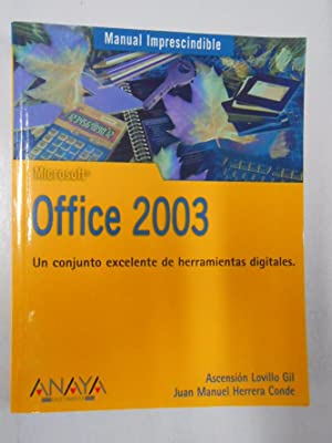 OFFICE 2003. Un conjunto excelente de herramientas digitales. LOVILLO GIL, ASCENSION. TDK240