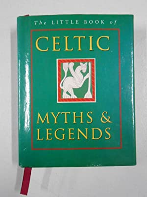 THE CELTIC BOOK OF MYTHS AND LEGENDS. KEN AND JOULES TAYLOR. TDK215