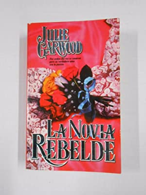 LA NOVIA REBELDE. - JULIE GARWOOD. TDK276