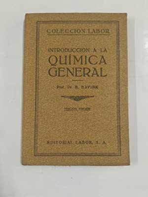 INTRODUCCIÓN A LA QUÍMICA GENERAL. B. BAVINK - 1940. EDITORIAL LABOR. TDK25