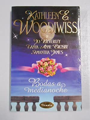 Bodas a medianoche. Kathleen E. Woodiwiss. Jo Beverly, Tanya Anne Crosby, Samantha James. TDK255
