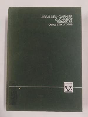 Tratado de geografía urbana. - Beaujeu-Garnier, Jacqueline.