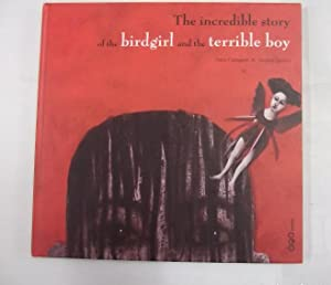 The Incredible Story of the Birdgirl and the Terrible Boy. Anna Castagnoli. Susanne Jannsen. TDK303