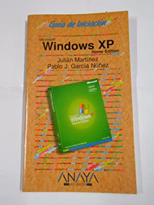 WINDOWS XP HOME EDITION. GUIA DE INICIACION. - MARTINEZ, JULIAN Y P.J. GARCIA NUÑEZ. TDK294