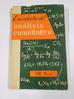 LOS CALCULOS DEL ANALISIS CUANTITATIVO. PH. W. WEST. EDITORIAL ACRIBIA ZARAGOZA 1959. TDK297