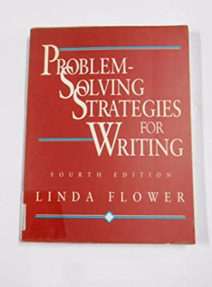 PROBLEM SOLVING STRATEGIES FOR WRITING. FOURTH EDICION. LINDA FLOWER. TDK122