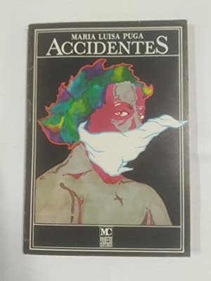 ACCIDENTES. MARIA LUISA PUGA. MARTIN CASILLAS EDITORES. TDK105