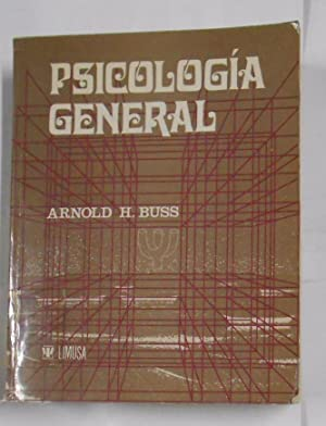 PSICOLOGIA GENERAL. ARNOLD H. BUSS. EDITORIAL LIMUSA MEXICO. TDK315