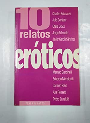 10 RELATOS EROTICOS. CHARLES BUKOWSKI. JULIO CORTAZAR.