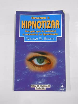 APRENDA A HIPNOTIZAR. WILLIAM W. HEWITT. TDK152