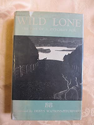 Wild Lone: The Story of a Pytchley: BB (D.J. Watkins-Pitchford).