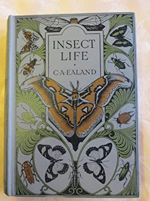 Insect Life.: Ealand, C. A.