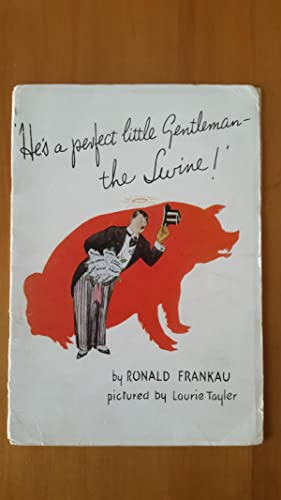 He's a perfect little Gentleman - the: Frankau, Ronald and