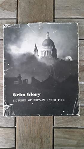 Grim Glory. Pictures of Britain Under Fire.: Carter, Ernestine (ed.),