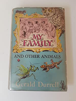 My Family and Other Animals. First Edition.: Durrell, Gerald