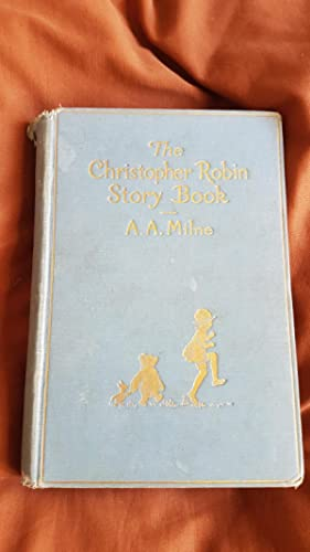 The Christopher Robin Story Book. First Edition.: Milne, A.A. and