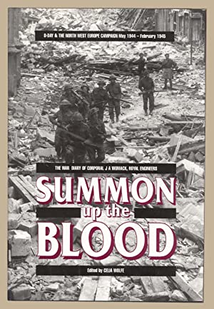 Summon up the Blood: A Unique Record of D-Day and Its Aftermath