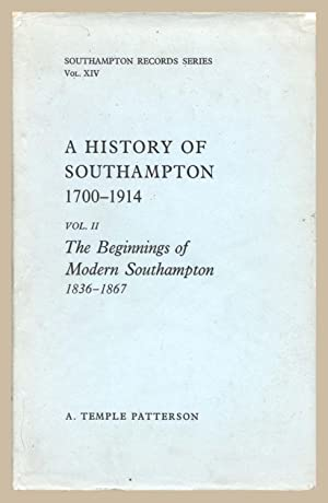 A History of Southampton: 1700-1914: Volume 2: Alfred Temple Patterson