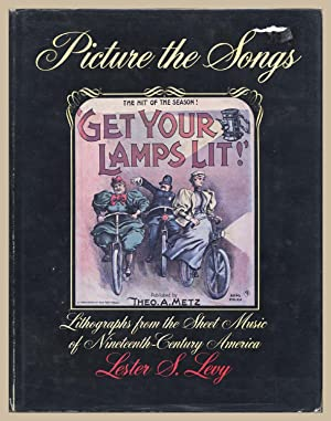 Picture the Songs : Lithographs from the: Levy, Lester S.