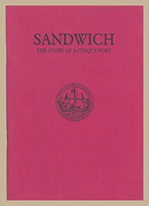 Sandwich The Story of a Cinque Port: Kenneth Clark