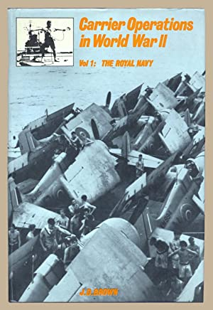 Carrier Operations in World War II. Volume 1: The Royal Navy