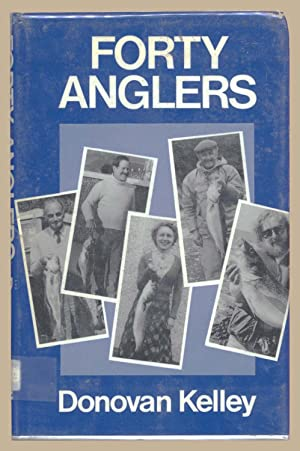 Forty Anglers: Kelley, Donovan