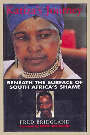 Katiza's Journey : Beneath the Surface of South Africa's Shame: Bridgland, Fred