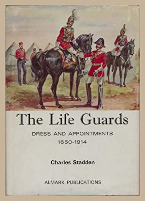 The Life Guards, Dress and Appointments 1660-1914.
