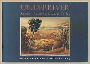 Underriver: Samuel Palmer's Golden Valley: Barton, Griselda