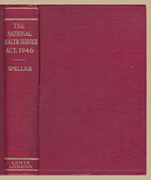 The National Health Service Act, 1946: S R Speller