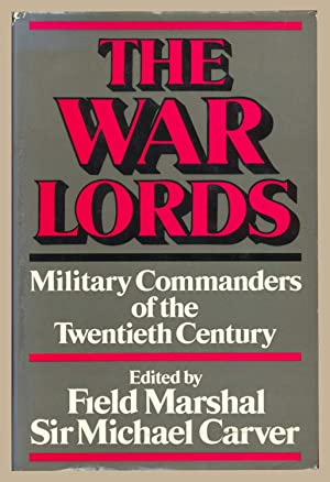 War Lords: Military Commanders of the Twentieth Century