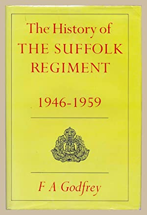 The History of the Suffolk Regiment, 1946-1959